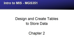 Intro to MIS - MGS351 Design and Create Tables