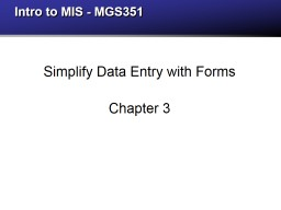 Intro to MIS - MGS351 Simplify Data Entry w