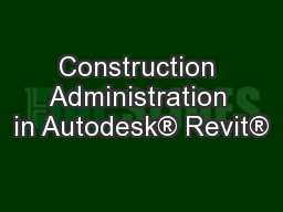 Construction Administration in Autodesk� Revit�