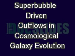Superbubble  Driven Outflows in Cosmological Galaxy Evolution