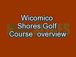 Wicomico Shores Golf Course  overview
