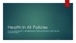 Health in All Policies Alamance County: A burgeoning Approach to Community Health Improvement