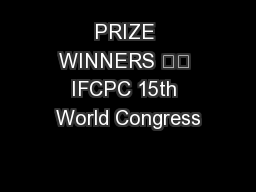 PRIZE WINNERS 		 IFCPC 15th World Congress
