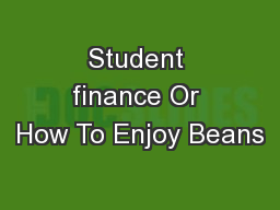 Student finance Or How To Enjoy Beans