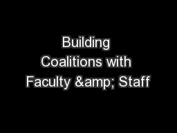 Building Coalitions with Faculty & Staff