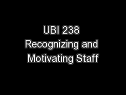 UBI 238 Recognizing and Motivating Staff PowerPoint PPT Presentation