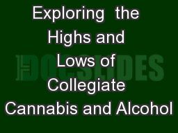 Exploring  the Highs and Lows of Collegiate Cannabis and Alcohol
