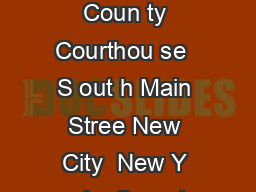 IC J IE Coun ty Court Jud ge Actin g Suprem e Cou rt Jud ge Rockland Coun ty Courthou se  S out h Main Stree New City  New Y ork   Secret ary  Jea nnie Conn olly Sen ior Court Clerk hom as Morrissey P PowerPoint PPT Presentation