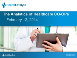 February 12, 2014 The Analytics of Healthcare CO-OPs