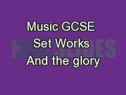 Music GCSE Set Works And the glory