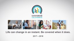 Life can change in an instant. Be covered when it does.