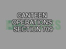 CANTEEN OPERATIONS SECTION 709