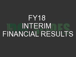 FY18 INTERIM FINANCIAL RESULTS PowerPoint PPT Presentation