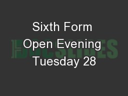 Sixth Form Open Evening Tuesday 28