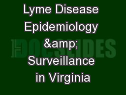 Lyme Disease Epidemiology & Surveillance in Virginia