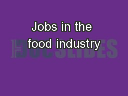 Jobs in the food industry PowerPoint PPT Presentation
