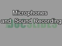 Microphones and  Sound Recording
