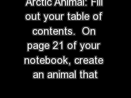 Arctic Animal: Fill out your table of contents.  On page 21 of your notebook, create an animal that