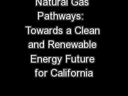 Natural Gas Pathways:  Towards a Clean and Renewable Energy Future for California