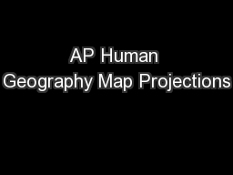 AP Human Geography Map Projections