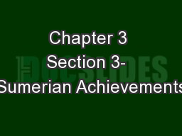 Chapter 3 Section 3-  Sumerian Achievements