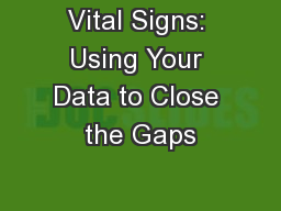 Vital Signs: Using Your Data to Close the Gaps