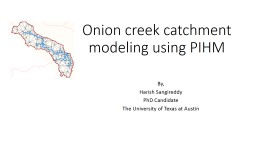Onion creek catchment modeling using PIHM