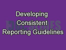 Developing Consistent Reporting Guidelines