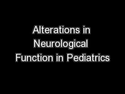 Alterations in Neurological Function in Pediatrics