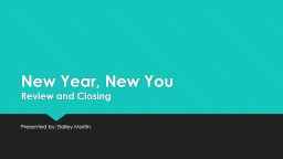 New Year, New You Review and Closing