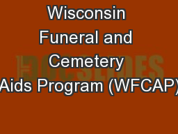 Wisconsin Funeral and Cemetery Aids Program (WFCAP)