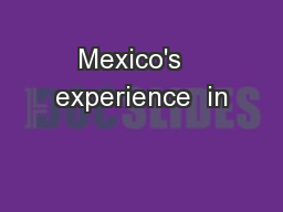 Mexico's   experience  in