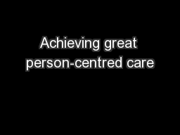 Achieving great person-centred care