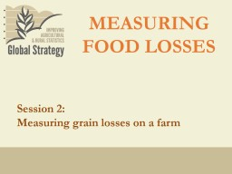 MEASURING FOOD LOSSES Session 2: