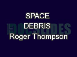 SPACE DEBRIS Roger Thompson PowerPoint PPT Presentation