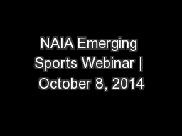 NAIA Emerging Sports Webinar | October 8, 2014