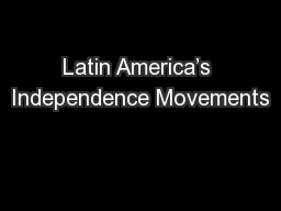 Latin America's Independence Movements