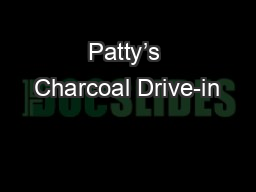 Patty�s Charcoal Drive-in
