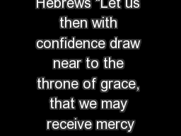 Hebrews �Let us then with confidence draw near to the throne of grace, that we may receive mercy