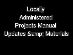 Locally Administered Projects Manual Updates & Materials