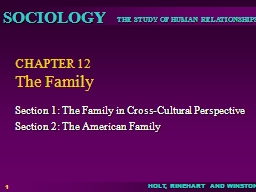 1 CHAPTER 12 The Family Section 1: The Family in Cross-Cultural Perspective
