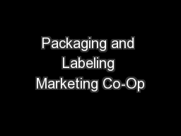 Packaging and Labeling Marketing Co-Op