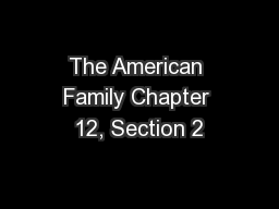 The American Family Chapter 12, Section 2