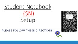 Student Notebook   (SN) Setup