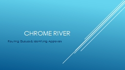 CHROME RIVER Routing Queues & Identifying Approvers