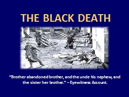 "The Black Death ""Brother abandoned brother, and the uncle his nephew, and"