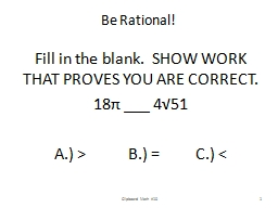 Be Rational! Fill in the blank.