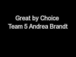 Great by Choice Team 5 Andrea Brandt