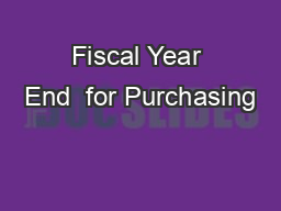 Fiscal Year End  for Purchasing