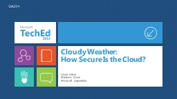 Cloudy  Weather:  How  Secure Is the Cloud?